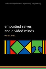 Embodied Selves and Divided Minds 1st Edition 9780199689231 0199689237