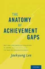 The Anatomy of Achievement Gaps 1st Edition 9780190217648 0190217642