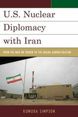U.S. Nuclear Diplomacy with Iran 1st Edition 9781442252127 144225212X
