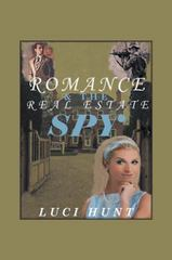 Romance and the Real Estate Spy 1st Edition 9781504932769 1504932765