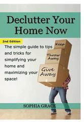 Declutter Your Home Now 1st Edition 9781329461727 132946172X