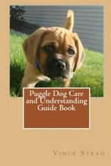 Puggle Dog Care and Understanding Guide Book 1st Edition 9781329483231 1329483235