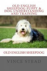 Old English Sheepdog Puppy and Dog Understanding and Training 1st Edition 9781329483620 1329483626