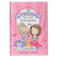 101 Devotions for His Princesses 1st Edition 9781432123895 1432123890