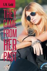 They Came from Her Past 1st Edition 9781504919487 1504919483