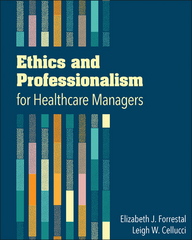Ethics and Professionalism for Healthcare Managers 1st Edition 9781567937350 1567937357
