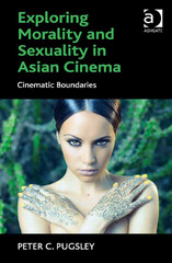 Exploring Morality and Sexuality in Asian Cinema 1st Edition 9781317137290 1317137299