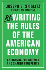 Rewriting the Rules of the American Economy 1st Edition 9780393353129 0393353125