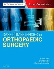 Case Competencies in Orthopaedic Surgery 1st Edition 9780323428705 0323428703