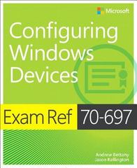 Exam Ref 70-697 Configuring Windows Devices 1st Edition 9781509303045 1509303049