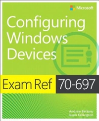 Exam Ref 70-697 Configuring Windows Devices 1st Edition 9781509303014 1509303014