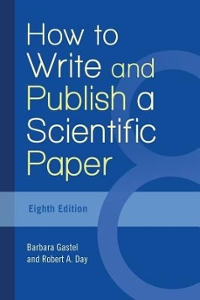 How to Write and Publish a Scientific Paper 8th Edition 9781440842801 1440842809