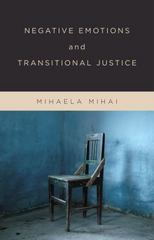 Negative Emotions and Transitional Justice 1st Edition 9780231541183 023154118X