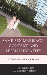 Same-Sex Marriage, Context, and Lesbian Identity 1st Edition 9781498516990 1498516998