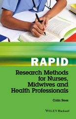 Rapid Research Methods for Nurses, Midwives and Health Professionals 1st Edition 9781119048398 1119048397
