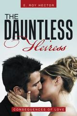 The Dauntless Heiress 1st Edition 9781491775318 1491775319