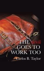 The Devil GOES to WORK TOO 1st Edition 9781504921510 1504921518