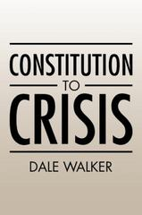 Constitution to Crisis 1st Edition 9781504928519 1504928512
