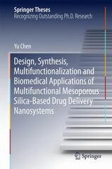 Design, Synthesis, Multifunctionalization and Biomedical Applications of Multifunctional Mesoporous Silica-Based Drug Delivery Nanosystems 1st Edition 9783662486207 3662486202