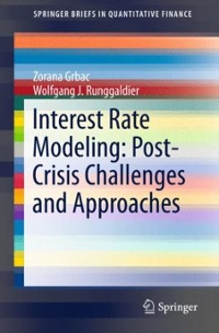 Interest Rate Modeling: Post-Crisis Challenges and Approaches 1st Edition 9783319253855 3319253859