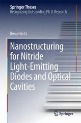 Nanostructuring for Nitride Light-Emitting Diodes and Optical Cavities 1st Edition 9783662486078 3662486075