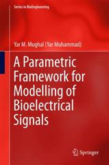 A Parametric Framework for Modelling of Bioelectrical Signals 1st Edition 9789812879691 9812879692