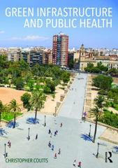 Green Infrastructure and Public Health 1st Edition 9780415711364 0415711363