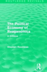 The Political Economy of Reaganomics 1st Edition 9781317273486 1317273486