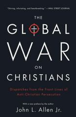 The Global War on Christians 1st Edition 9780770437374 0770437370