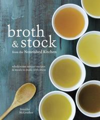 Broth and Stock from the Nourished Kitchen 1st Edition 9781607749318 1607749319