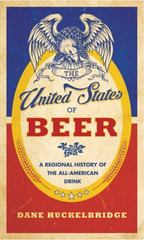 The United States of Beer 1st Edition 9780062389756 0062389750