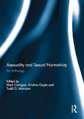 Asexuality and Sexual Normativity 1st Edition 9781317748526 1317748522
