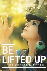 Be Lifted Up 1st Edition 9781329221772 132922177X