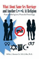 What about Same Sex Marriage and Another Look at Religion 1st Edition 9781504928304 150492830X