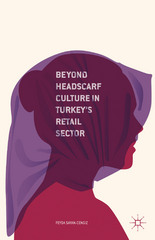 Beyond Headscarf Culture in Turkey's Retail Sector 1st Edition 9781137546944 1137546948