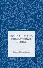Foucault and Educational Ethics 1st Edition 9781137574961 1137574968