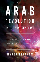 Arab Revolution in the 21st Century? 1st Edition 9781137574916 1137574917