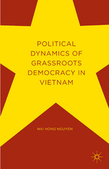 Political Dynamics of Grassroots Democracy in Vietnam 1st Edition 9781137580887 1137580887