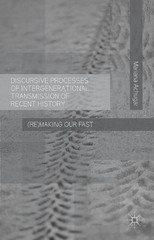 Discursive Processes of Intergenerational Transmission of Recent History 1st Edition 9781137487322 1137487321