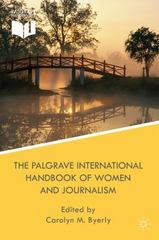 The Palgrave International Handbook of Women and Journalism 1st Edition 9781137584199 113758419X