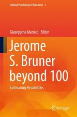 Jerome S. Bruner beyond 100 1st Edition 9783319255361 3319255363