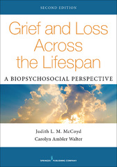 Grief and Loss Across the Lifespan, Second Edition 2nd Edition 9780826120298 0826120296