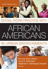 Social Work Practice with African Americans in Urban Environments 1st Edition 9780826130754 0826130755