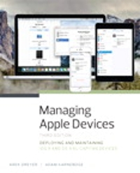 Managing Apple Devices 3rd Edition 9780134301853 0134301854