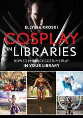 Cosplay in Libraries 1st Edition 9781442256491 1442256494