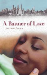 A Banner of Love 1st Edition 9781491773031 1491773030