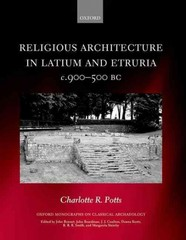 Religious Architecture in Latium and Etruria, c. 900-500 BC 1st Edition 9780198722076 0198722079
