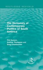 The Dictionary of Contemporary Politics of South America 1st Edition 9781317271352 1317271351