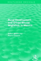 Rural Development and Urban-Bound Migration in Mexico 1st Edition 9781138195561 1138195561