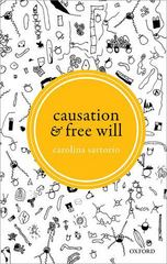 Causation and Free Will 1st Edition 9780198746799 0198746792